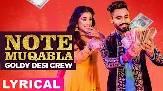 Note Muqabla (Lyrical Video) | Goldy Desi Crew ft Gurlej Akhtar | Sara Gurpal | Latest Songs 2019