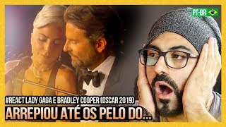 Reagindo A Lady Gaga, Bradley Cooper - Shallow From A Star Is Born  From The Oscars