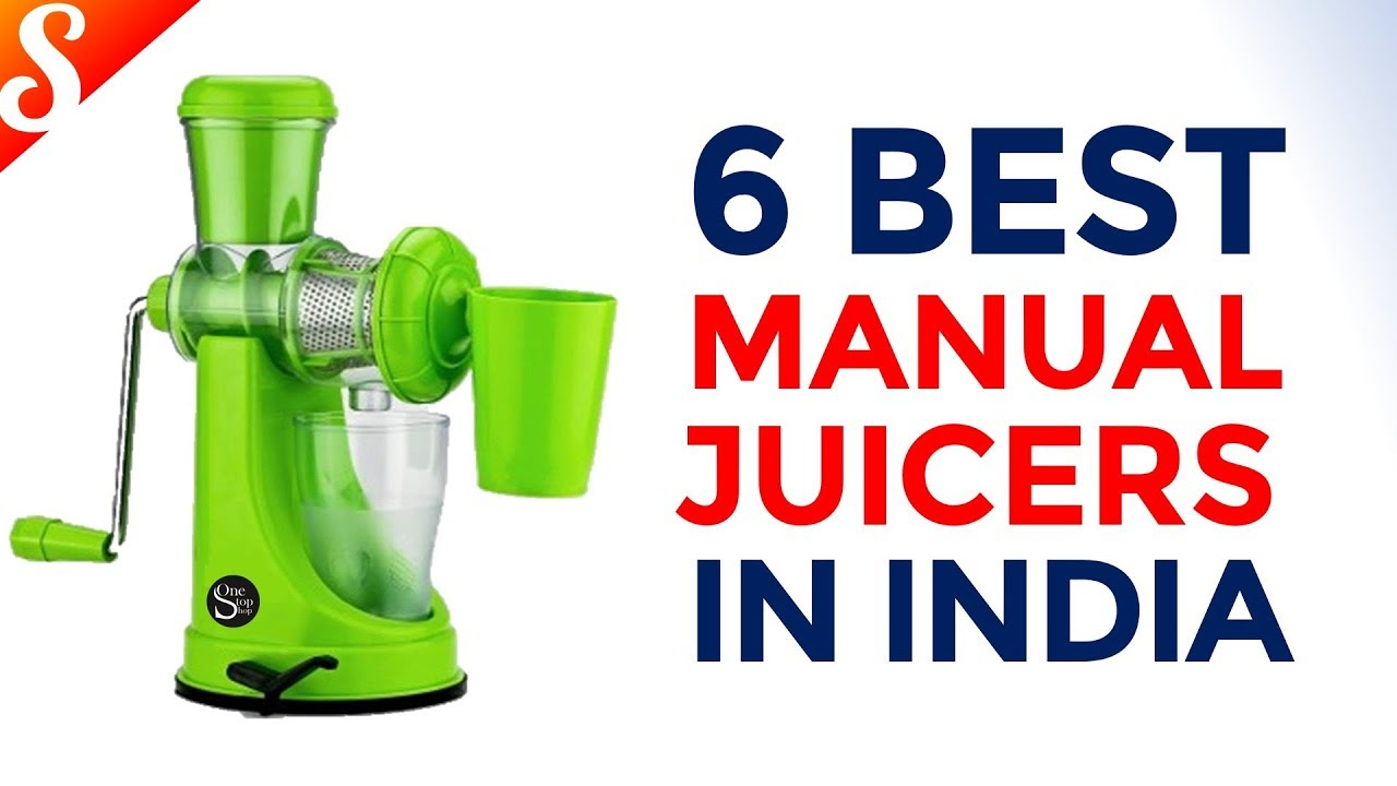 6 Best Manual Fruit Juicers in India with Price Under Rs. 500