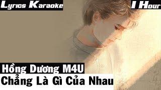 Chẳng Là Gì Của Nhau - Hồng Dương M4U - Nhạc Mới Nhất 2017 [ Lyrics Karaoke ]