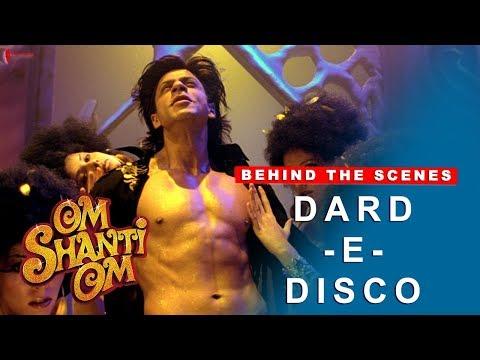 Om Shanti Om | Behind The Scenes | Dard-E-Disco | Deepika Padukone, Shah Rukh Khan