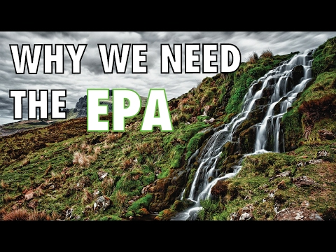 Why We Need the EPA