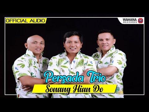 Persada Trio - Sonang Hian Do (Official Audio)