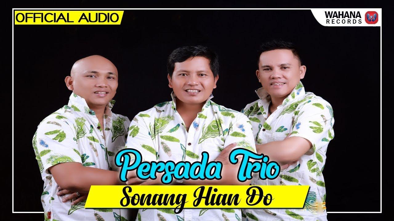 Lagu Batak Terbaru 2018 Sonang Hian Do Persada Trio (Official Audio)