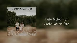 Iveta Mukuchyan - I Fell In Love With You | Սիրահարվել եմ քեզ | Siraharvel Em Qez (Audio)