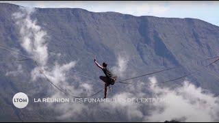 La Réunion  Les funambules de l'extrême
