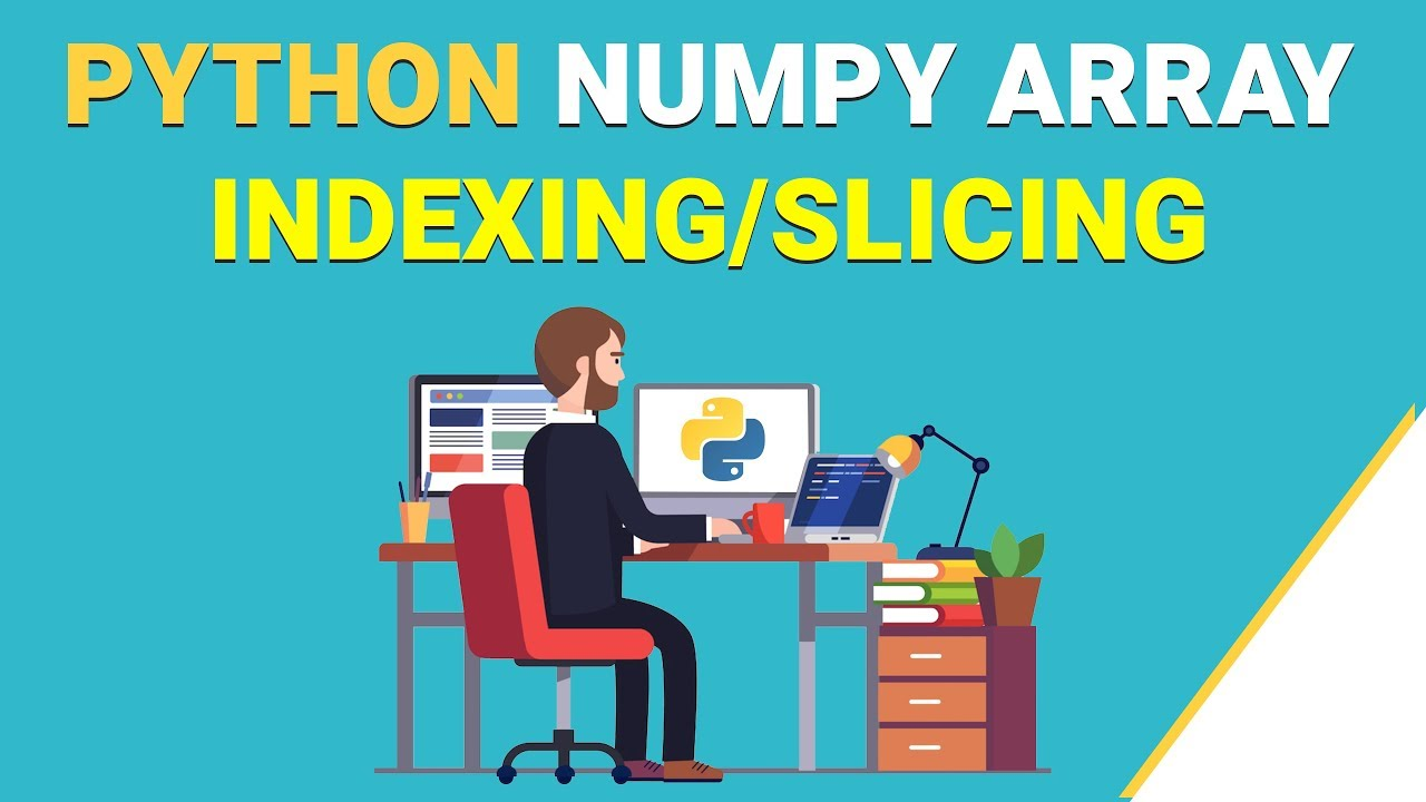 Python NumPy Indexing/Slicing| NumPy Array | Machine Learning With Python |  NumPy Tutorial