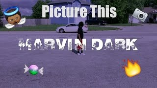 Picture This  - Marvin Dark