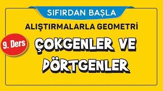 ÇOKGENLER VE DÖRTGENLER (9/16)  ALIŞTIRMALARLA GEOMETRİ  ŞENOL HOCA