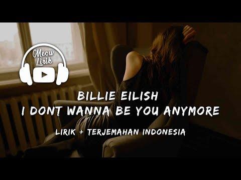 Billie Eilish - Idontwannabeyouanymore | Lirik Dan Terjemahan Indonesia