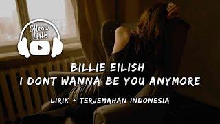 Gambar cover Billie Eilish - idontwannabeyouanymore   Lirik dan terjemahan Indonesia