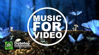 DubStep - Royalty Free Background Music For Videos