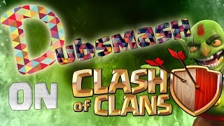 Dubsmash on Clash Of Clans ft. Pepste95