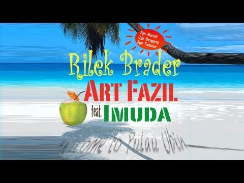 Rilek Brader : Art Fazil feat. Imuda Travel Video