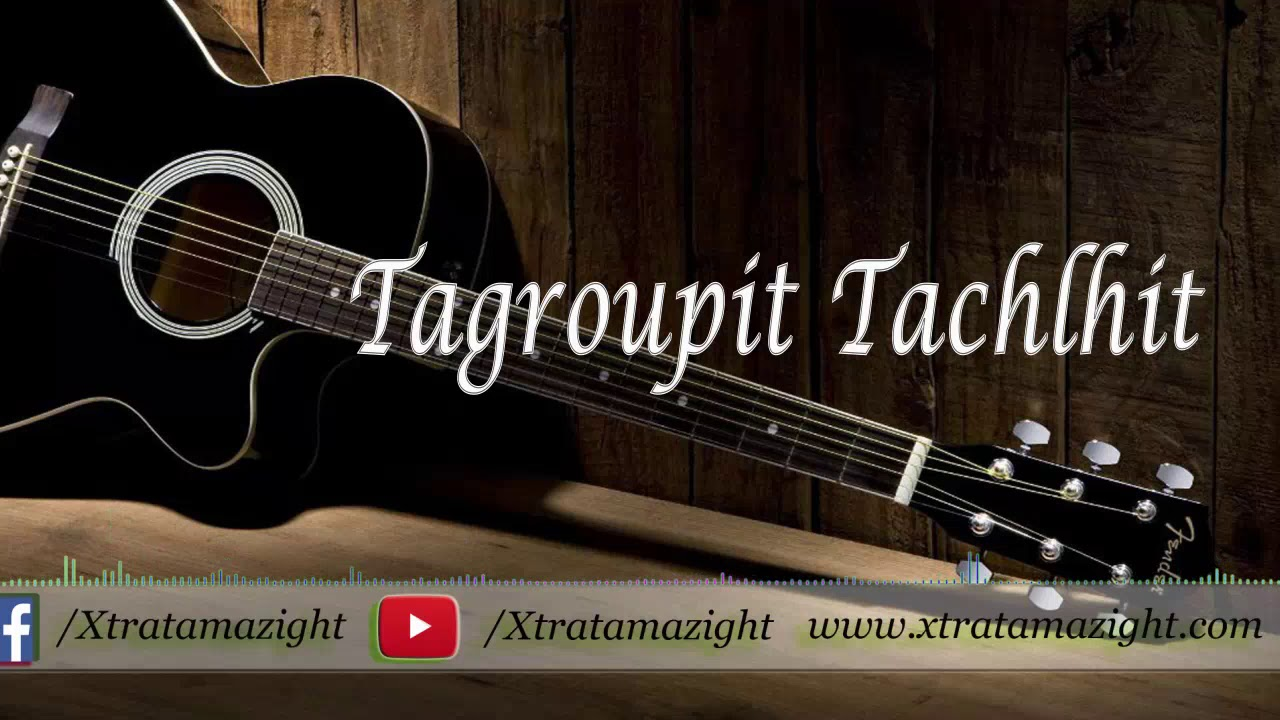 Tagroupit Tachlhit 2018 Youtube
