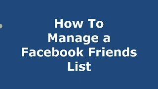Facebook Lists - How To Manage A Facebook Friends List