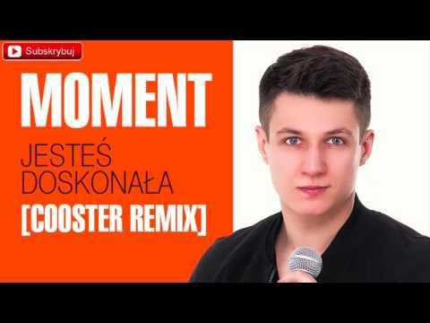 Moment - Jesteś doskonała [Cooster Remix] (Audio)