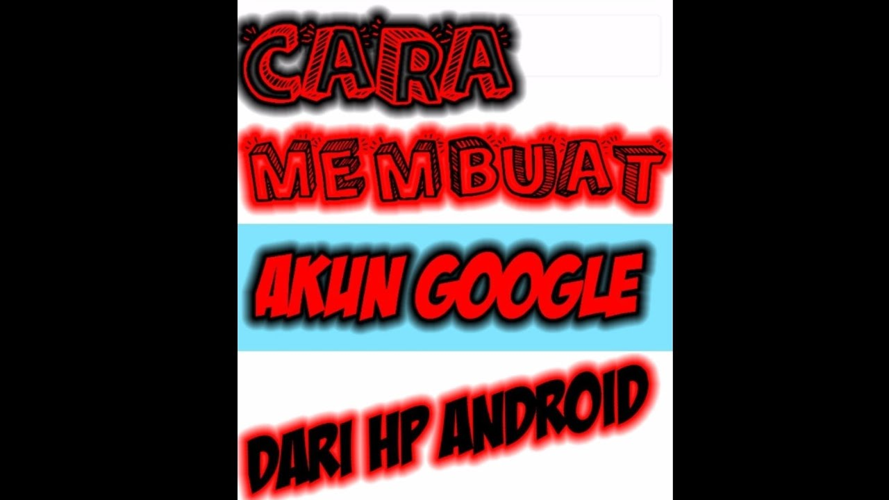 Cara Membuat Akun Google di Hp Android - YouTube