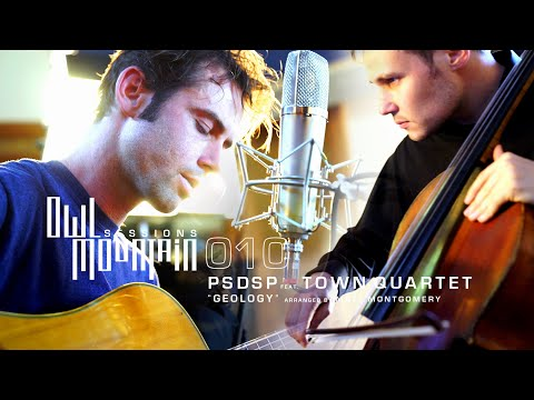 "010 - Owl Mountain Sessions - PSDSP Feat. TOWN QUARTET - ""Geology"" - Arranged by Matt Montgomery"