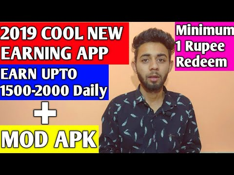2019 Cool New Earning App   Earn Upto 1500-2000 Daily With MOD APK   Minimum 1 Rupee Redeem Instant