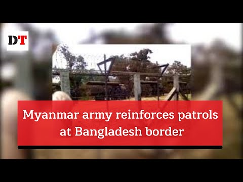 Myanmar army reinforces patrols at Bangladesh border