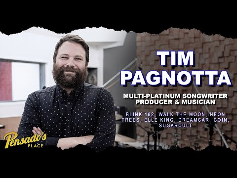 Multi-Platinum Songwriter / Producer / Musician, Tim Pagnotta – Pensado's Place #417