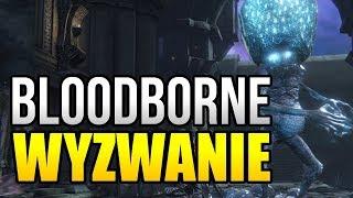 Bloodborne | Wyzwanie bez levelowania - Gwiezdny Emisariusz