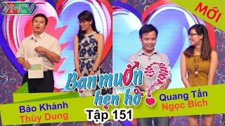 BẠN MUỐN HẸN HÒ | Tập 151 UNCUT | Thùy Dung - Bảo Khánh | Quang Tấn - Ngọc Bích | 200316 💖