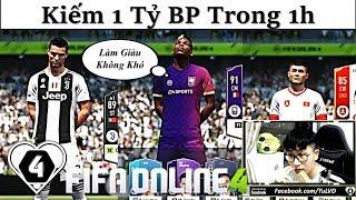 """FIFA ONLINE 4: Làm GIÀU Lên """" 1 TỶ BP """" Đơn Giản Trong 1H Sau 1 THÁNG """" NHỊN THẺ """""""