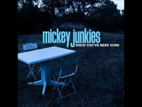 Resultado de imagem para Mickey Junkies – Since You´ve Been Gone