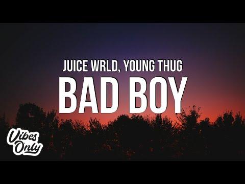 Juice WRLD – Bad Boy (Lyrics) ft. Young Thug