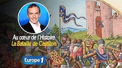 Au cœur de l'histoire: La Bataille de Castillon (Franck Ferrand)