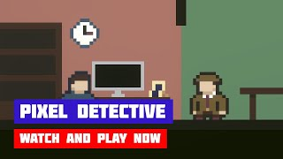 Pixel Detective · Game · Walkthrough