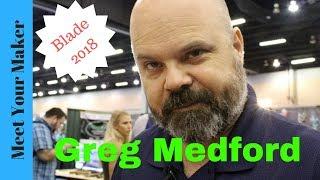 Greg Medford: Blade Show 2018 Interview!