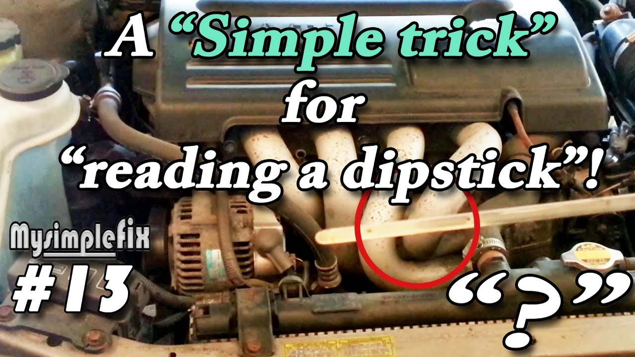 Easy How To Read Your Dipstick When It S Hard To See