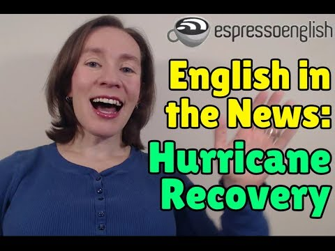 Learn English from the News: Hurricane Recovery