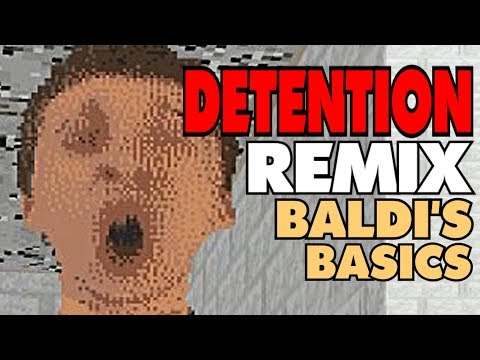 Detention song (remix) Baldi's Basics
