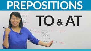 Learn English Prepositions: TO or AT?