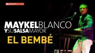 MAYKEL BLANCO Y SU SALSA MAYOR - El Bembé (Official Web Clip)