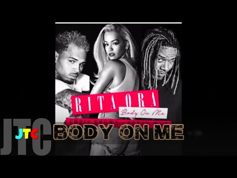 Rita Ora ft Chris Brown Fetty Wap - Body On Me [REMIX] (Lyrics)