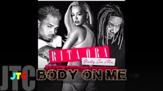 Rita Ora ft Chris Brown Fetty Wap - Body On Me [REMIX] (Lyrics)