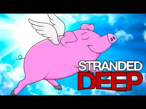 KILLED BY A FLYING PIG? (Stranded Deep)