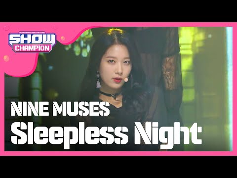 (ShowChampion EP.166) Nine Muses - Sleepless Night (나인뮤지스-잠은 안오고 배는 고프고)