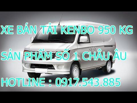 Bán xe bán tải van kenbo 950 kg | Đại lý nhập khẩu xe bán tải số 1 Việt Nam | Call 0917.543.885