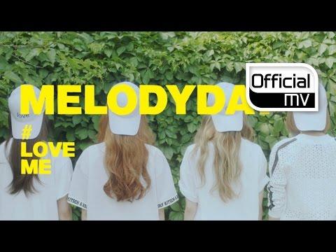 [MV] MelodyDay(멜로디데이) _ #LoveMe