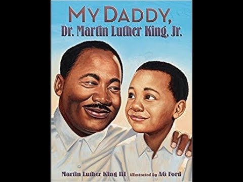 My Daddy Dr  Martin Luther King Jr