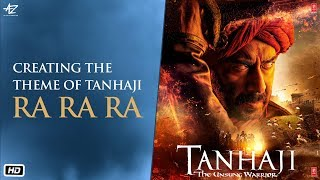 Making Of Ra Ra Ra - Tanhaji: The Unsung Warrior