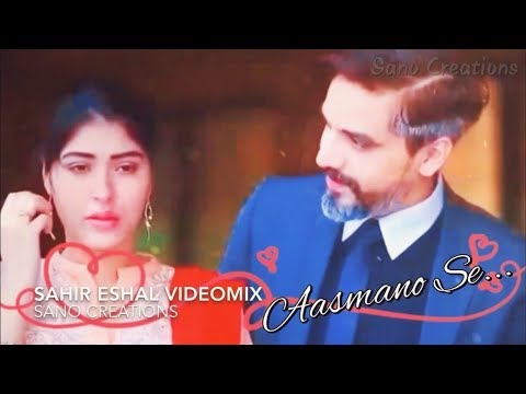 Sahir Eshal Videomix - Aasmano Se Utara Noor Hai Koi! - Piya Bedardi