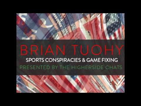 Brian Tuohy | Sports Conspiracies & Game-fixing