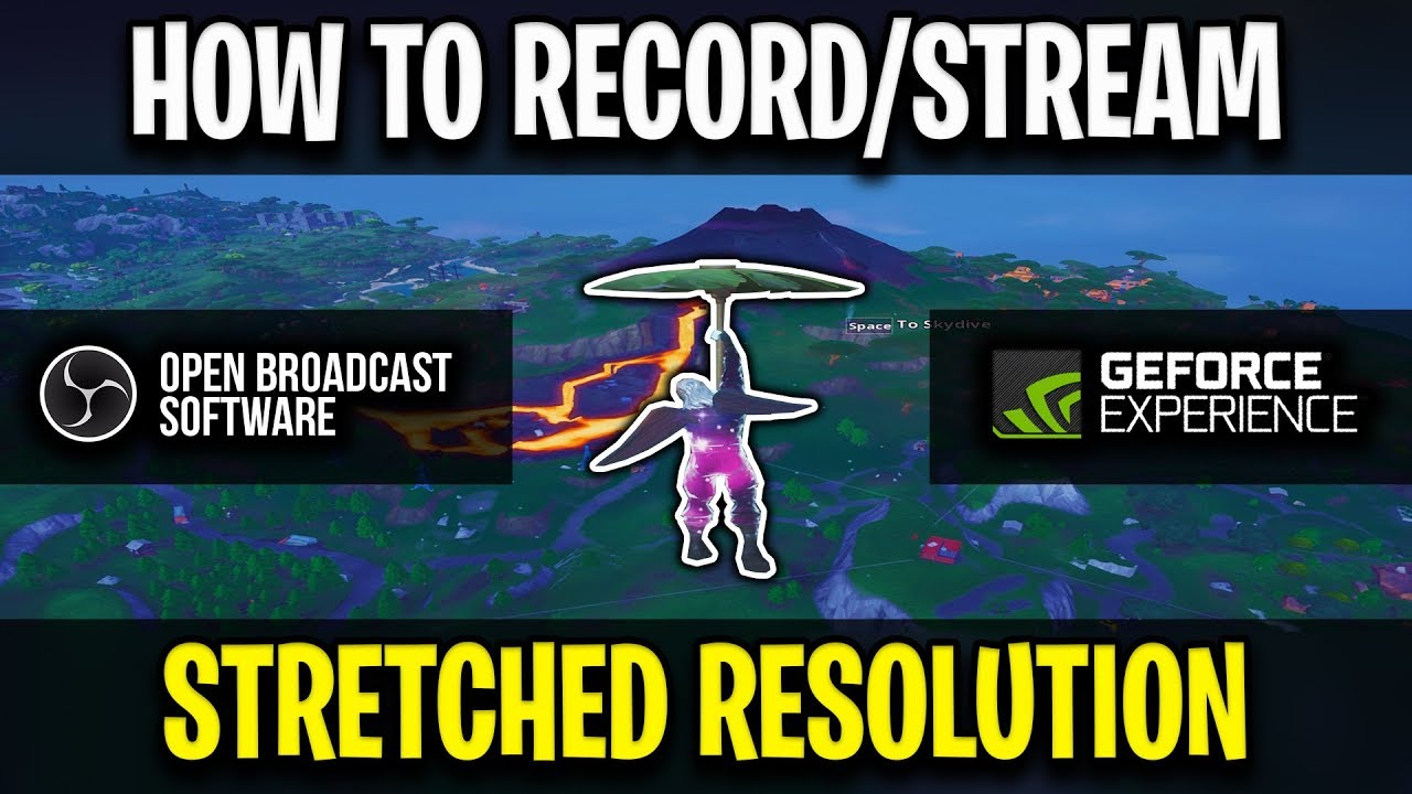 How to Stream/Record Stretched Fortnite With OBS/ShadowPlay (Any Res)